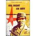 Gul soldat ser rött av Kurt Håkanson